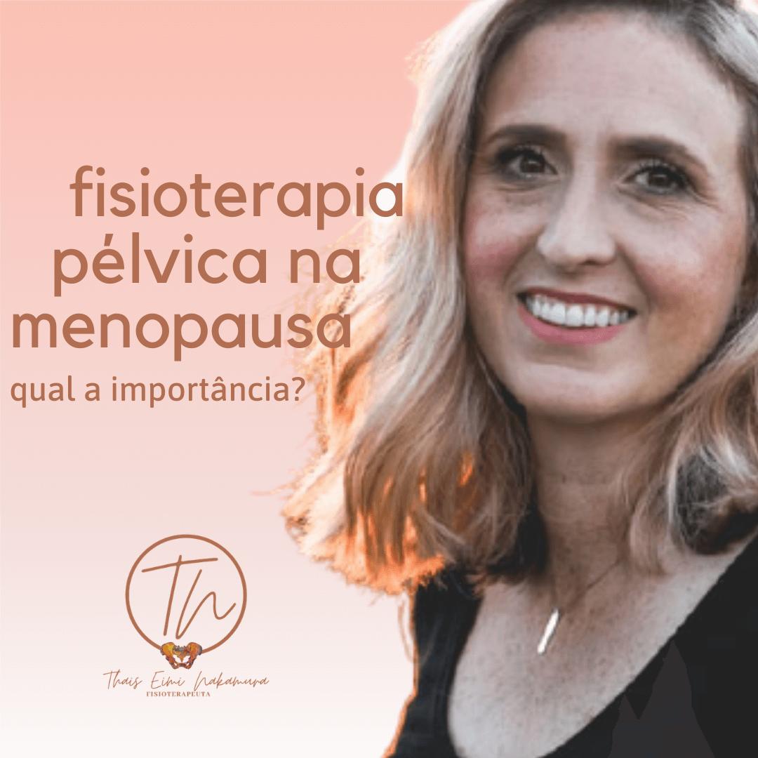 Fisioterapia pélvica na menopausa, você sabe a importância?