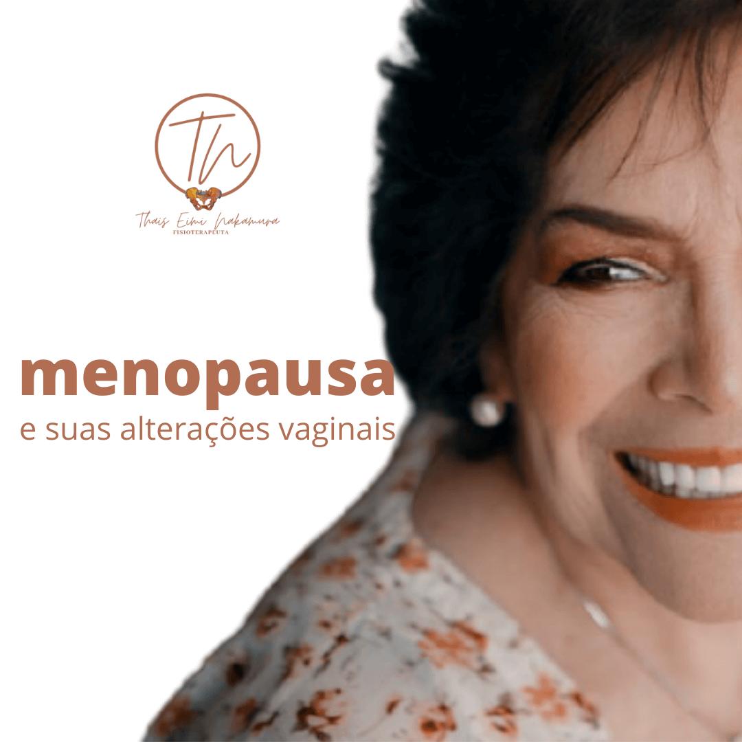 Menopausa e suas alterações vaginais