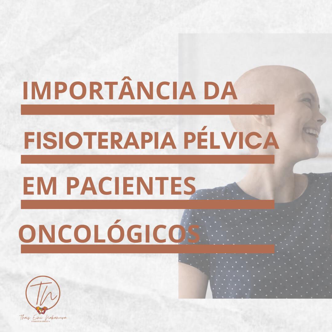 Importância da fisioterapia pélvica em pacientes oncológicos