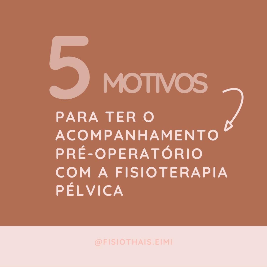 5 motivos para ter acompanhamento pré-operatório com a fisioterapia pélvica