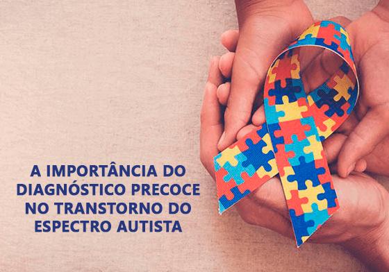 A Importância do  Diagnóstico Precoce  no Transtorno do  Espectro Autista