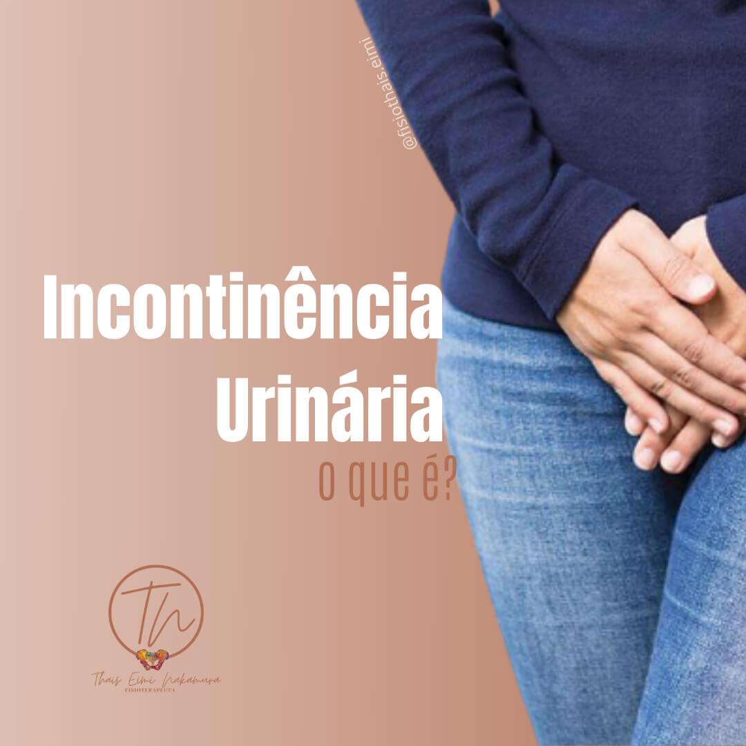 Incontinência Urinária o que é?
