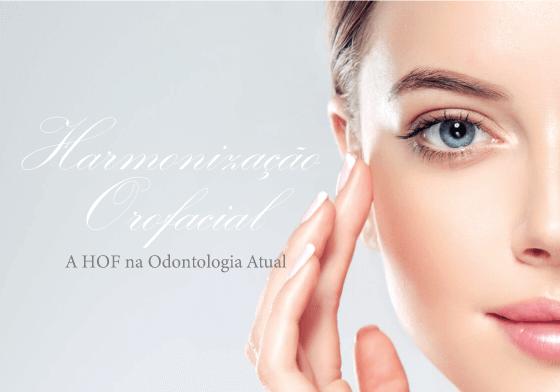 Harmonização Orofacial - A HOF na Odontologia Atual