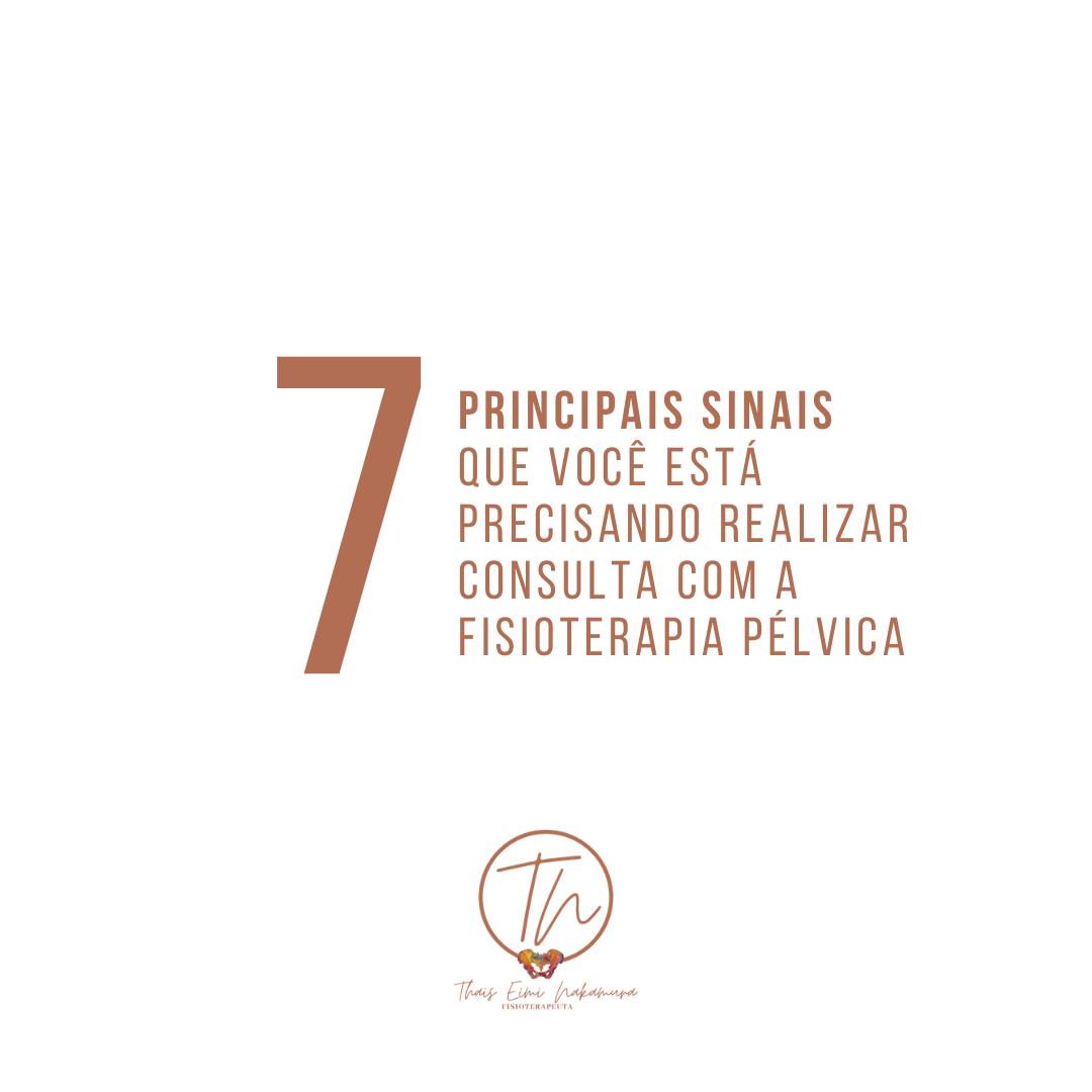 7 principais sinais que você está precisando realizar consulta com a fisioterapia pélvica