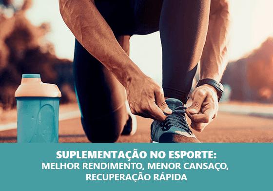 SUPLEMENTAÇÃO NO ESPORTE: MELHOR RENDIMENTO, MENOR CANSAÇO, RECUPERAÇÃO RÁPIDA